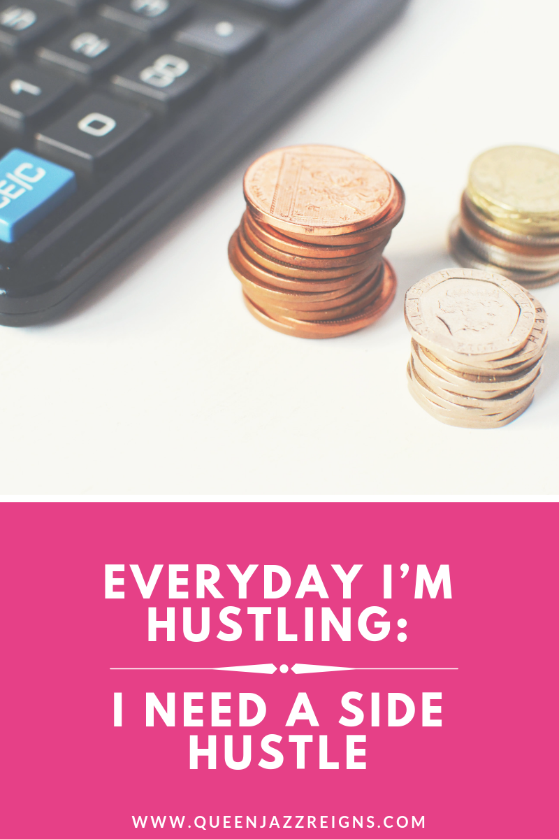 Everyday I'm Hustling- I Need a Side Hustle