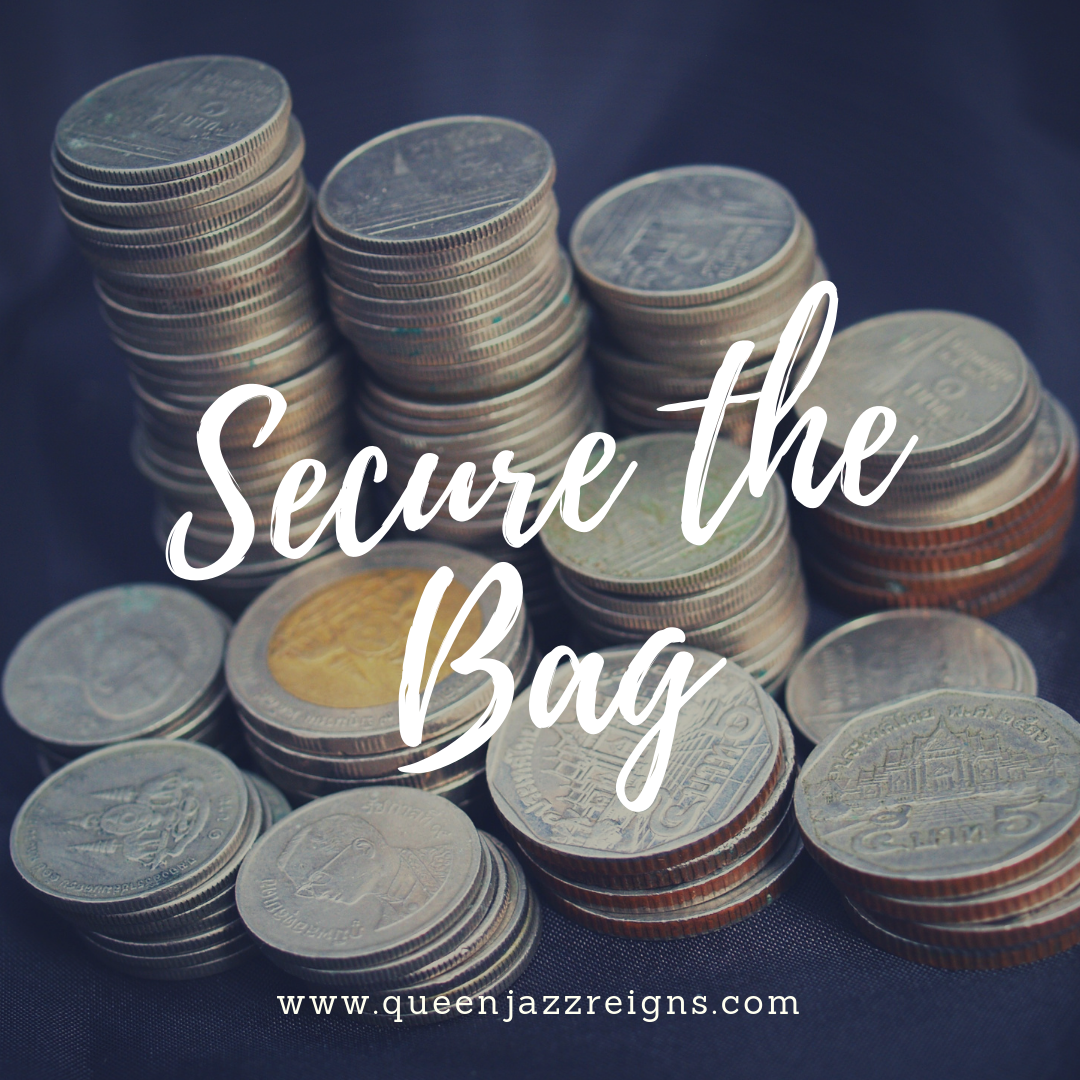 2019 is all about execution. Write down your goals and the objectives that will help you achieve your goals. We are securing bags! Head over to my blog Queen Jazz Reigns to check out ways that I am securing the bag.